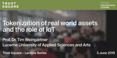 TS Lecture Series - Tokenization of real world assets and the role of IoT
