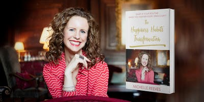 The Happiness Habits Transformation: Michelle Reeves in conversation