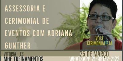 Assessoria e Cerimonial de Eventos com Ênfase em Casamentos com Adriana Gunther- Vitória - ES