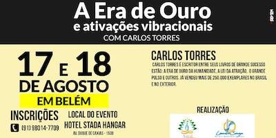CURSO ERA DO OURO E ATIVIDADES VIBRACIONAIS COM O ESCRITOR DE RENOME INTERNACIONAL CARLOS TORRES - INÉDITO EM BELÉM!!!!!