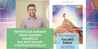 Saa mitä haluat -luento - Vaasa 19.5.2019 klo 14.00-17.00