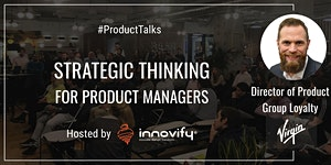 #ProductTalks: Creating Product Strategies for...