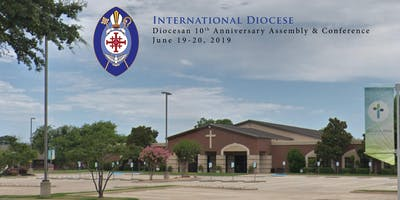 International Diocese 10th Anniversary Assembly and Conference