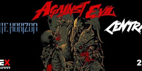 Against Evil + Centrate + Infinite Horizon  Tickets