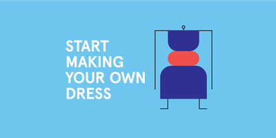 Start Making Your Own Dress