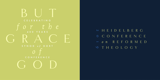 """But for the Grace of God"" – Heidelberg & Dort: Full Conference"