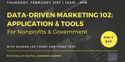 Data Driven Marketing 102: Application & Tools For