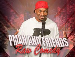 P-MAN & FRIENDS RAW COMEDY SHOW