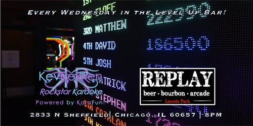 Kev Rokken Rockstar Karaoke Wednesday's at Replay Lincoln Park