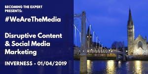 Becoming THE Expert: #WeAreTheMedia - Inverness