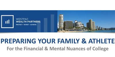 Preparing Family & Athletes for Financial & Mental Nuances of College