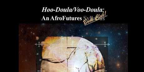 Hoo-Doula/Voo-Doula: An AfroFutures Book Club tickets