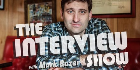 Interview Show with Mark Bazer tickets