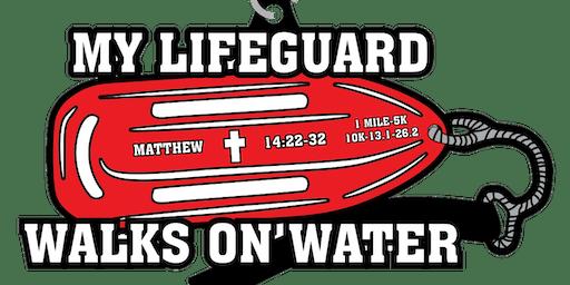 2019 My Lifeguard Walks On Water 1 Mile, 5K, 10K, 13.1, 26.2- Boston
