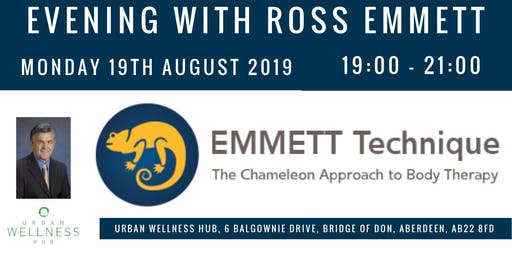 An evening with Ross Emmett - creator and founder of the EMMETT Technique.