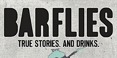 BAR FLIES: A MONTHLY READING SERIES