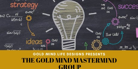 Gold Mind Goal Digger MasterMind Group Sponsored by KU Real Estates tickets