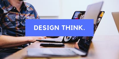 Workshop: Create Better Products by Design Thinking