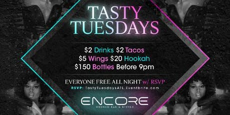 TASTY TUESDAYS After-Work at ENCORE Atlanta Everyone FREE with RSVP tickets