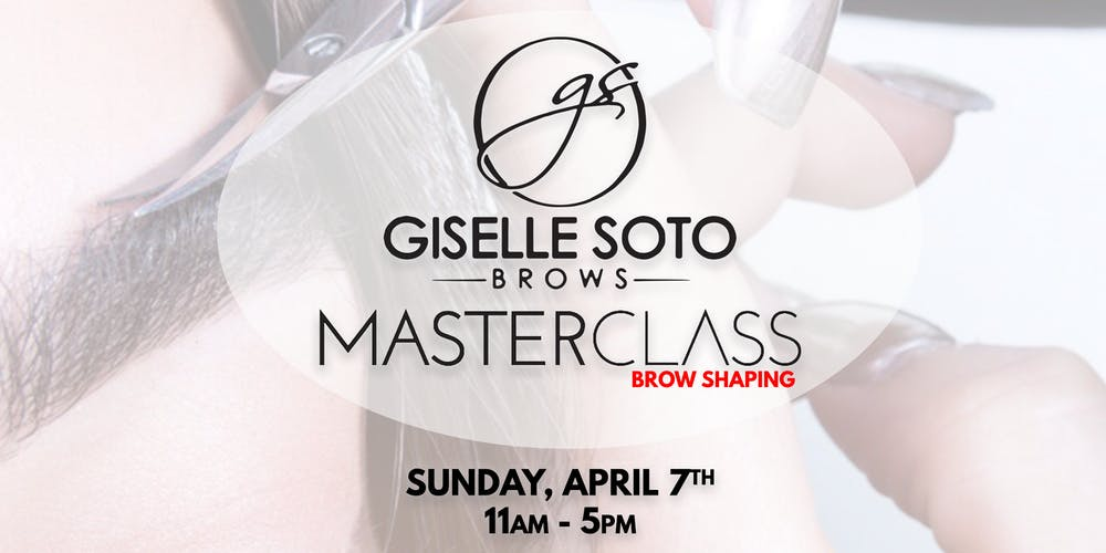 Giselle Soto Brows Brow Shaping Masterclass Tickets Sun Apr 7