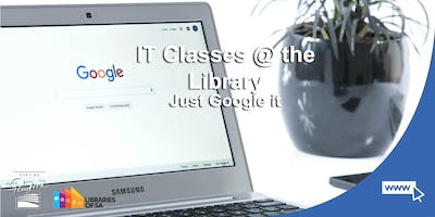 IT Classes @ the Library: Just Google it