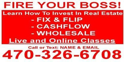 ATLANTA - Learn How To Invest In Real Estate. FIX & FLIP, CASHFLOW & WHOLESALE