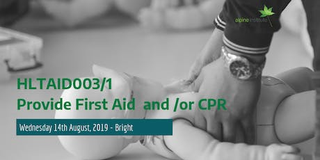 HLTAID003 - Provide First Aid (includes HLTAID001 - CPR) 14th August 2019 - Bright tickets