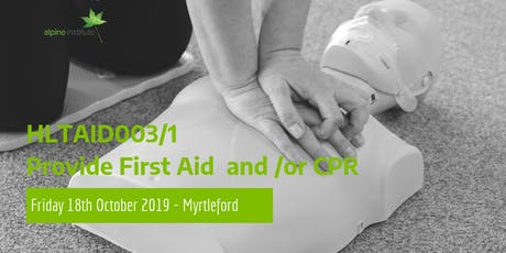 HLTAID003 - Provide First Aid (includes HLTAID001 - CPR) 18th October 2019 - Myrtleford tickets