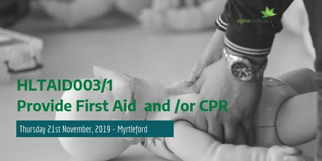HLTAID003 - Provide First Aid (includes HLTAID001 - CPR) 21st November 2019 - Myrtleford tickets