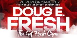 THE 2019 FRIDAY NIGHT FIREBALL FEATURING DOUG E. FRESH