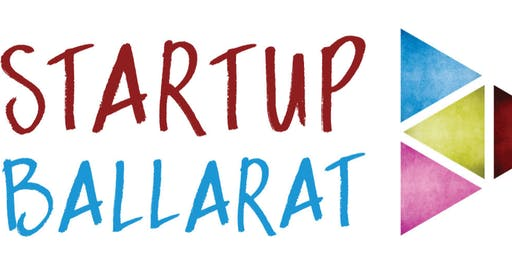 Startup Ballarat Free Masterclass: Session 4 - Prototyping and Testing