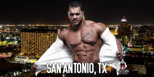 Muscle Men Male Strippers Revue Show & Male Strip club Shows San Antonio TX 8pm-10pm