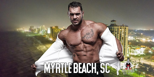 Muscle Men Male Strippers Revue Show & Male Strip club Shows Myrtle Beach SC - 8pm to10pm