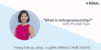 SoGal Tokyo: Let's talk with Next Generation Entrepreneur