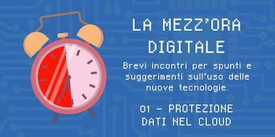 La Mezz'ora Digitale - Protezione dati nel cloud