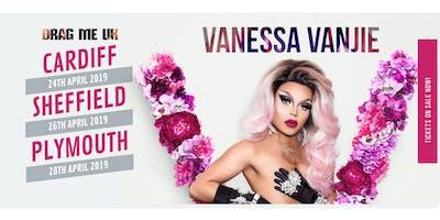 DRAG ME UK PRESENTS - MISS VANJIEEEEEE! / CARDIFF