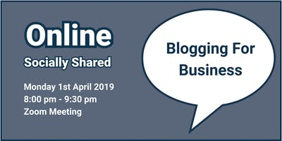 Zoom Online Socially Shared - 'Blogging For Business'