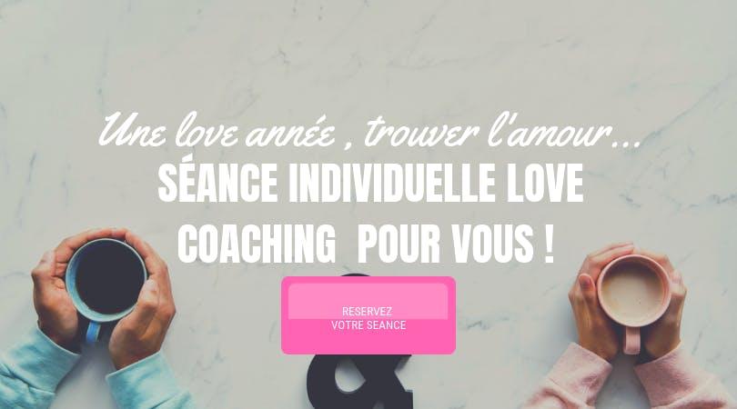Séance individuelle de « Love coaching » pour