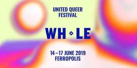 WHOLE | United Queer Festival 2019 tickets