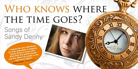 Who Knows Where The Time Goes? Songs of Sandy Denny tickets