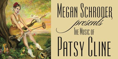 Megan Schroder Presents The Music of Patsy Cline