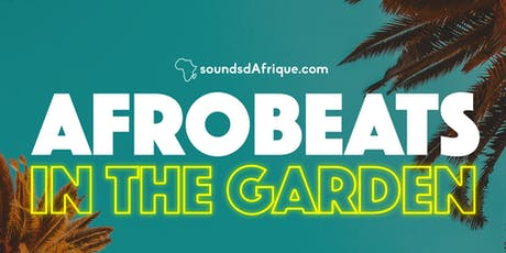 Afrobeats in the Garden tickets