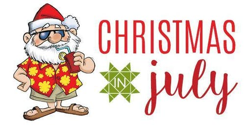 Christmas in July! July 14-17, 2019