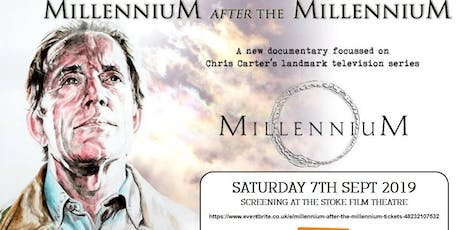 MILLENNIUM AFTER THE MILLENNIUM.  PRIVATE SCREENING, STOKE FILM THEATRE. tickets