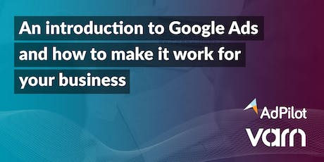 An introduction to Google Ads and how to make it work for your business  tickets