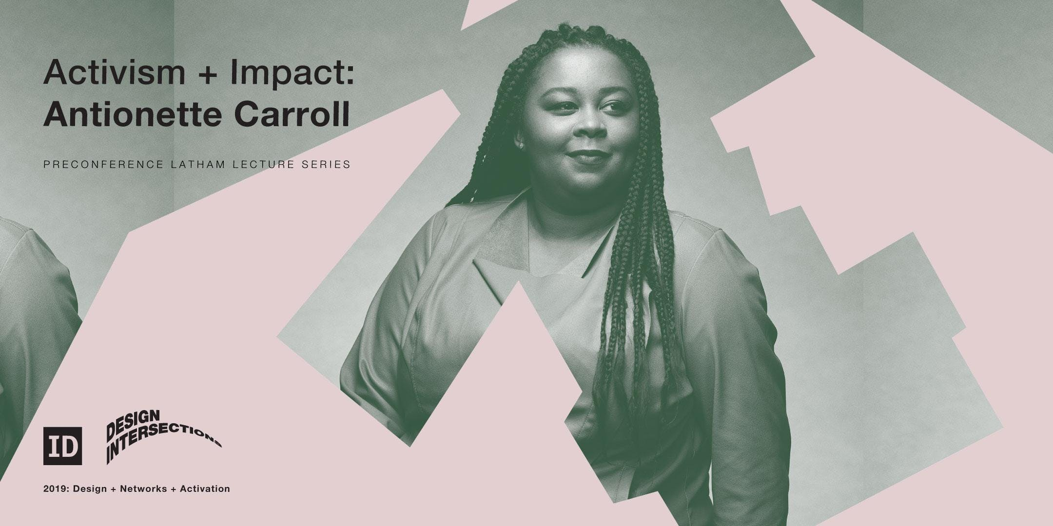 Activism + Impact: Antionette Carroll