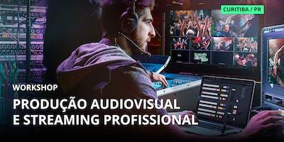 Workshop Produção Audiovisual e Streaming - Curitiba/PR