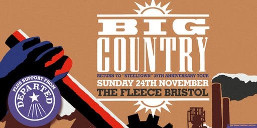 "Big Country Return To ""Steeltown"" 35th Anniv. Tour"