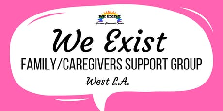 We Exist Family/Caregiver Support Group (West LA) tickets