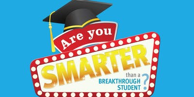 """Are You Smarter Than a Breakthrough Student?"" Sponsorships & Tickets"